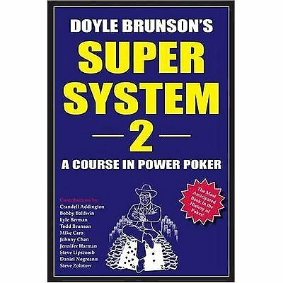 Doyle Brunson's super system 2: a course in power poker by Doyle