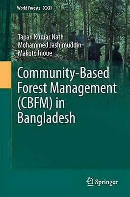 Community-based Forest Management (cbfm) in Bangladesh by Tapan Kumar Nath (Engl