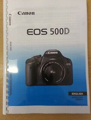 Canon  Eos 500D Full User Manual Guide Instructions  Printed 228 Pages A5