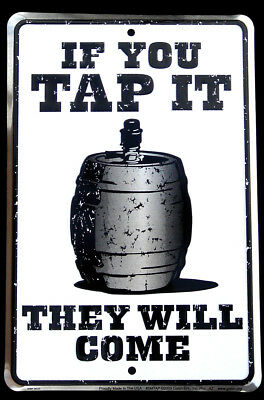 Metal Beer Keg Barrel Tin Sign IF YOU TAP IT Funny Party/Dorm/Bar/Pub Wall Decor