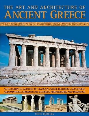 The Art and Architecture of Ancient Greece: An Illustrated Account of Classical.