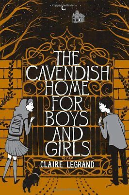 The Cavendish Home for Boys and Girls by Claire Legrand 9781442442917