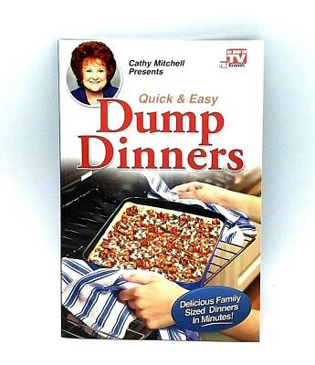 Quick & Easy Dump Dinners by Cathy Mitchell As Seen On TV Recipe Book Paperback