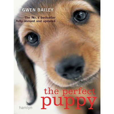 Perfect Puppy: Take Britain's Number One Puppy Care Book With You! New Paperback