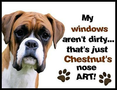 BOXER Magnet My Windows aren't Dirty PERSONALIZED WITH YOUR DOG'S NAME