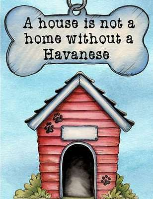 HAVANESE Magnet A House is Not A Home PERSONALIZED With YOUR Dog's Name