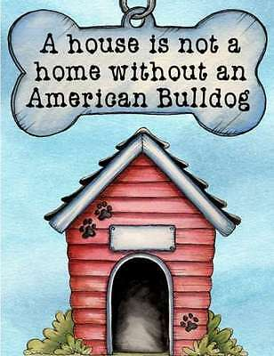AMERICAN BULLDOG Magnet A House is Not a Home PERSONALIZED With Your Dog's Name