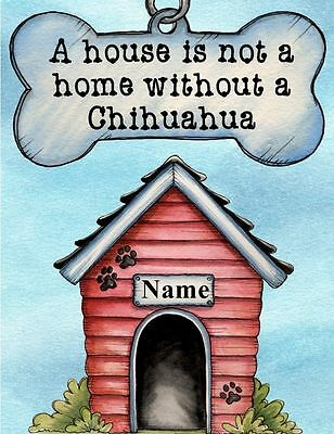CHIHUAHUA Dog Magnet A House is Not a Home PERSONALIZED With Your Dog's Name
