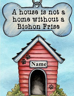 BICHON FRISE Magnet A House is Not a Home Personalized With YOUR Dog's Name