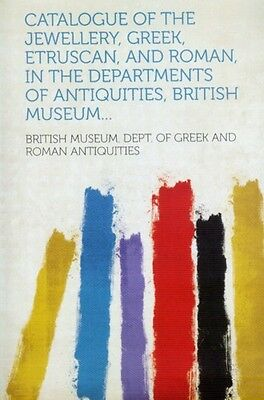 Roman Etruscan Greek Phoenician Mycenaean Jewelry British Museum 3100+ Pix Items