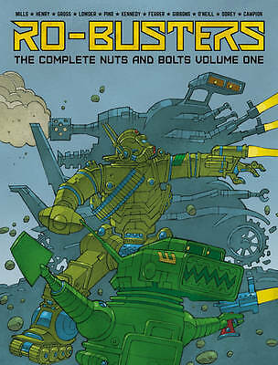 The Ro-Busters the Complete Nuts and Bolts: Vol. 1, Pat Mills