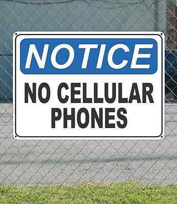 "NOTICE No Cellular Phones - OSHA Safety SIGN 10"" x 14"""