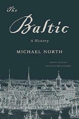 The Baltic: A History by Michael North Paperback Book (English)