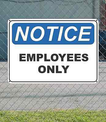 "NOTICE Employees Only - OSHA Safety SIGN 10"" x 14"""
