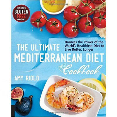 The Ultimate Mediterranean Diet Cookbook By Amy Riolo, NEW Paperback 97815923364