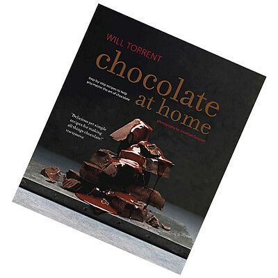 Chocolate at Home: Step-by-step recipes Book By Will Torrent, NEW Hardback