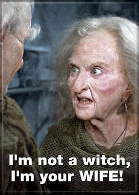 Princess Bride Photo Quality Magnet: I'm not a witch, I'm your WIFE!