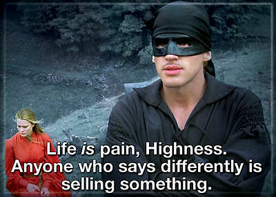 Princess Bride Photo Quality Magnet: Life is pain...