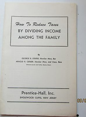 1956 How to Reduce Taxes By Dividing Income Among the Family by B. Lourie George