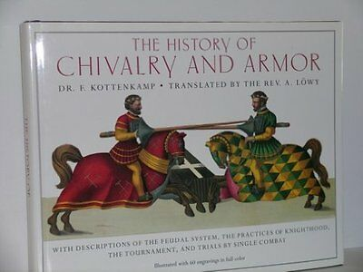 The History of Chivalry and Armor: With Descrip..., Kottenkamp, Franz 0517671077