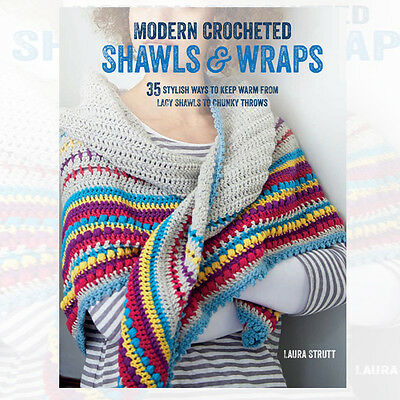 Modern Crocheted Shawls and Wraps By Laura Strutt New Paperback 9781782493112
