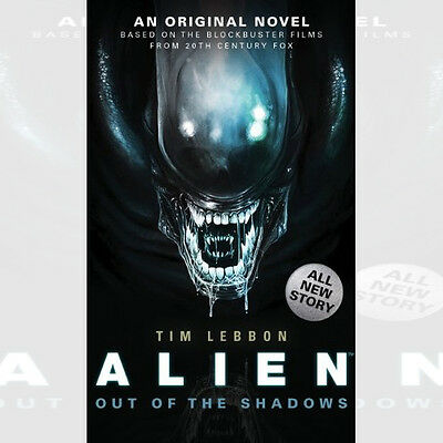 Alien - Out of the Shadows (Book 1) (Alien Trilogy 1)By Tim Lebbon New