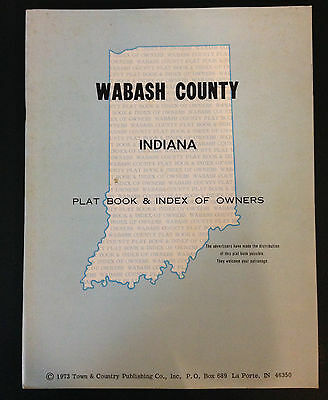 1973 WABASH County Indiana Farm Plat Book / Map History Land Ownership