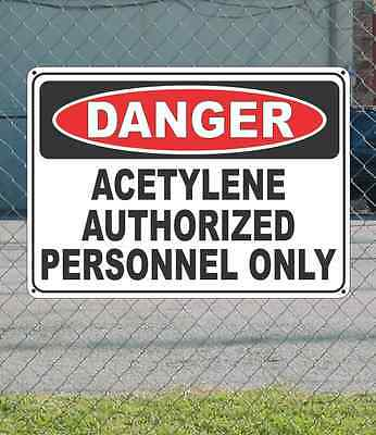 "DANGER acetylene authorized personnel only - OSHA Safety SIGN 10"" x 14"""