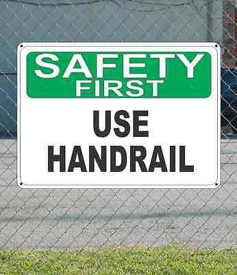 "SAFETY FIRST Use Handrail - OSHA SIGN 10"" x 14"""