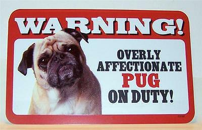 "Warning Overly Affectionate Pug On Duty Wall Sign 5 "" x 8"" Gift Dog Puppy Pup"