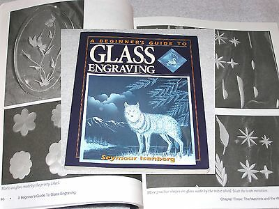 Beginners Guide to Glass Engraving by S. Isenberg 232 pages text & illustrated
