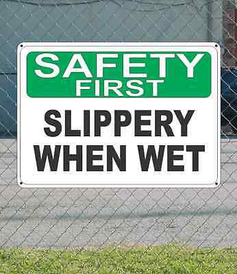 "SAFETY FIRST Slippery When Wet - OSHA SIGN 10"" x 14"""