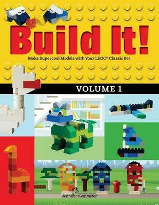 Build It! Volume 1: Make Supercool Models with Your Lego Classic Set by Jennifer