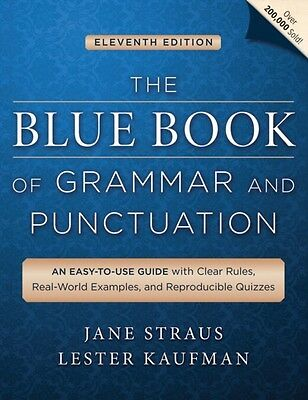 The Blue Book of Grammar and Punctuation: An Easy-to-use Guide with Clear Rules.