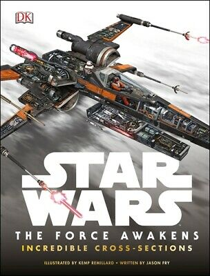 Star Wars: the force awakens incredible cross sections. by DK (Hardback)
