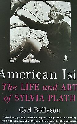 American Isis: The Life and Art of Sylvia Plath by Carl Rollyson (Paperback)