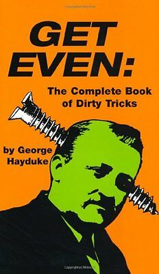 Get Even The Complete Book of Dirty Tricks George Hayduke Paladin Press Anglais