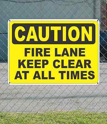 "CAUTION Fire Lane Keep Clear At All Times - OSHA Safety SIGN 10"" x 14"""