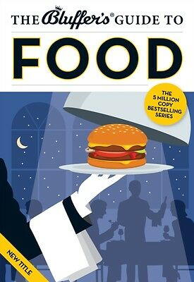 The Bluffer's Guide to Food (Bluffer's Guides) (Paperback), Neil Davey, 9781909.