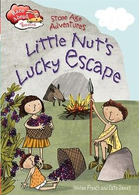 Stone Age Adventures: Little Nut's Lucky Escape (Race Ahead With Reading) (Hard.