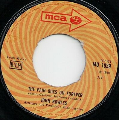 """John Rowles The Pain Goes On Forever (15535) 7"""" Single 1968 MCA Records MU 1039"""