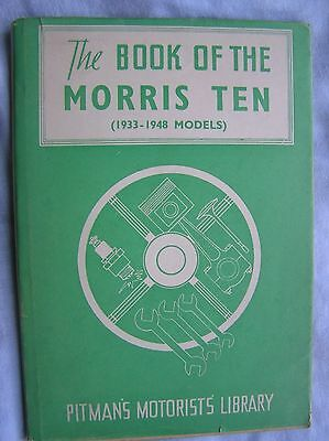 THE BOOK OF THE MORRIS TEN 1933-48 by R.A.BISHOP - PITMANS MOTOR LIBRARY - 1956