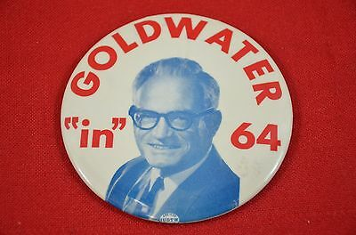 """Barry Goldwater in '64 Presidential Campaign Button 4"""" Political Pin  #1344"""