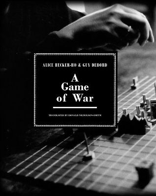 A Game of War Alice Becker-Ho Guy Debord Atlas Press Har Brdgm Anglais 160 pages