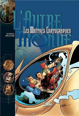Les Maitres cartographes, tome 6 L'Autre monde Scotch Arleston Paul Glaudel 0