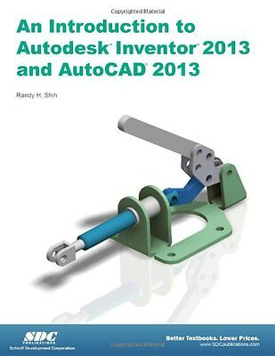 Introduction to Autodesk Inventor 2013 and AutoCAD 2013 Randy H. Shih Anglais