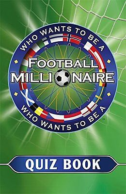 Who Wants to be a Football Millionaire The Quiz Book Hodder Pb Anglais Broche