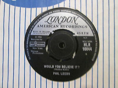 Phil Leeds- Would You Beleive It?/ The Ballad Of Irving  Rare London 45