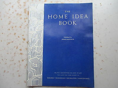 Home Idea Book from Johns Manville - 1938 - Building, Decoration, Etc.