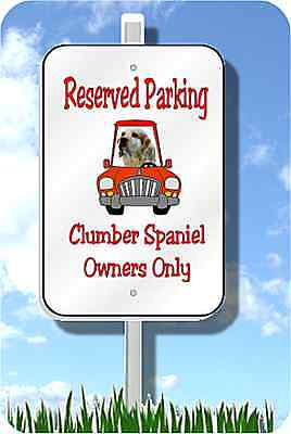 "Clumber Spaniel parking sign metal novelty 8""x12"""